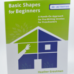 Basic Shapes for Beginners, a hands-on approach to pre-writing strokes for preschoolers.